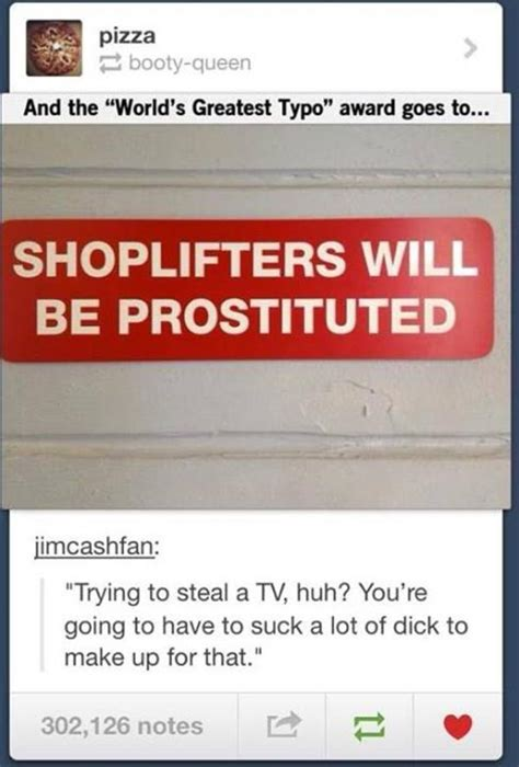 Shoplifters Will Be Prostituted   Tumblr   Know Your Meme
