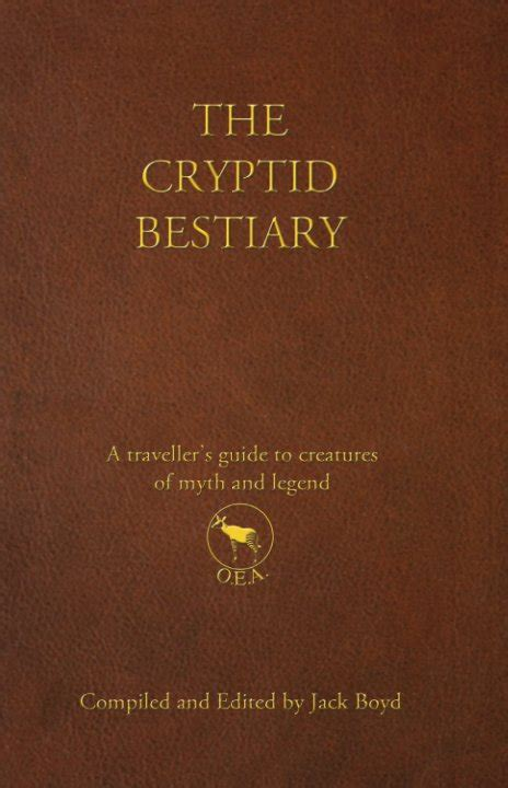 The Cryptid Bestiary by Jack Boyd   Blurb Books