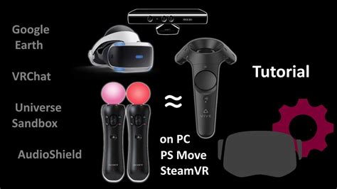 PSVR and Playstation PS Move setup HTC Vive for Virtual