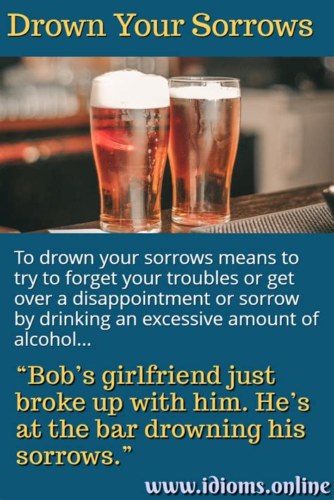 Drown Your Sorrows | Idioms Online